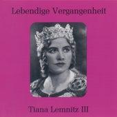 Lebendige Vergangenheit - Tiana Lemnitz by Berliner Staatsopern Orchester