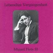 Lebendige Vergangenheit - Miguel Fleta (Vol.3) by Miguel Fleta