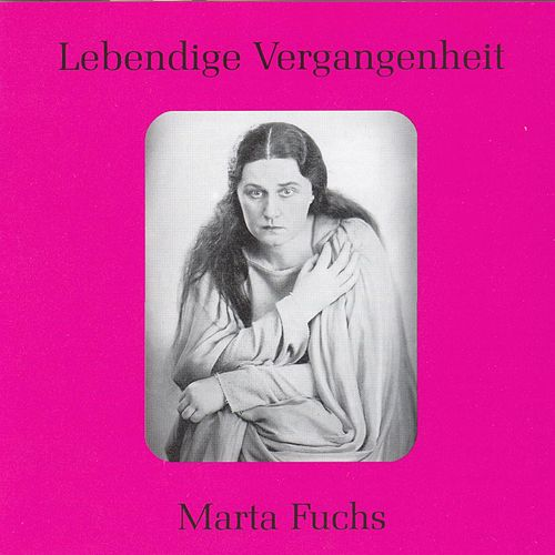 Lebendige Vergangenheit - Marta Fuchs by Various Artists