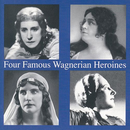 Play & Download Four Famous Wagnerian Heroines by Various Artists | Napster