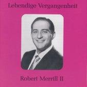 Lebendige Vergangenheit - Robert Merill (Vol.2) by Various Artists