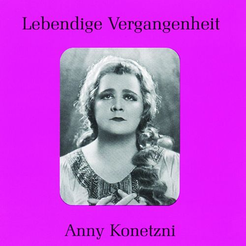 Lebendige Vergangenheit - Anny Konetzni by Various Artists