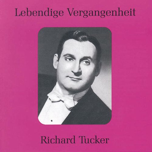 Play & Download Lebendige Vergangenheit - Richard Tucker by Various Artists | Napster