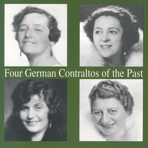 Play & Download Four German Contraltos of the Past by Various Artists | Napster