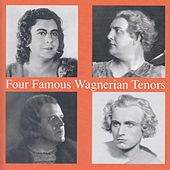 Play & Download Four Famous Wagnerian Tenors by Various Artists | Napster