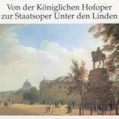 Von der Königlichen Hofoper zur Staatsoper Unter den Linden by Various Artists