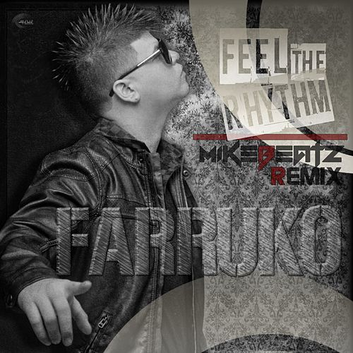 Feel The Rhythm (Mike Beatz 2012 Remix) by Farruko