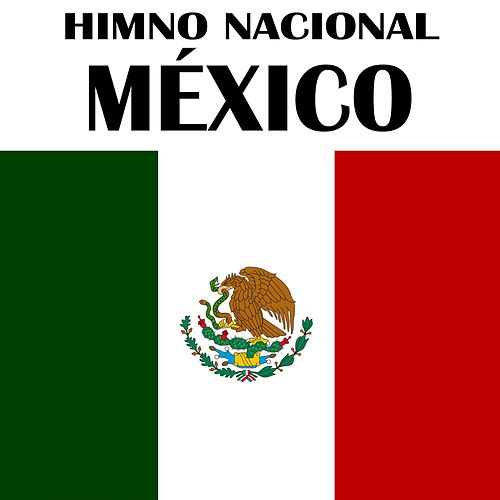 Himno Nacional México (Himno Nacional Mexicano) by Kpm National Anthems
