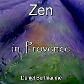Play & Download Zen In Provence by Daniel Berthiaume | Napster