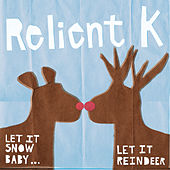 Let It Snow Baby...Let It Reindeer by Relient K