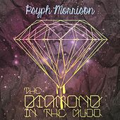 Play & Download The Diamond in the Mudd by Psyph Morrison | Napster