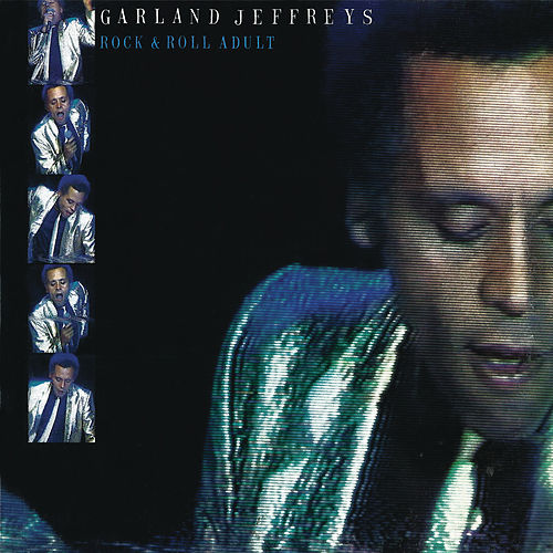 Play & Download Rock & Roll Adult by Garland Jeffreys | Napster