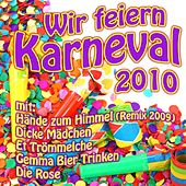 Play & Download Wir feiern Karneval 2010 by Various Artists | Napster