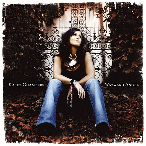 Play & Download Wayward Angel by Kasey Chambers | Napster
