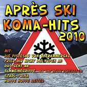 Play & Download Après Ski Koma-Hits 2010 by Various Artists | Napster