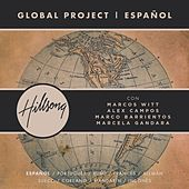 Play & Download Global Project Español (with Marcos Witt, Marco Barrientos, Marcela Gandara and Alex Campos) by Hillsong Global Project | Napster