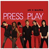 Play & Download Life Is Beautiful by Press Play | Napster