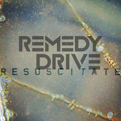 Play & Download Resuscitate by Remedy Drive | Napster