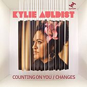 Play & Download Counting On You / Changes by Kylie Auldist | Napster