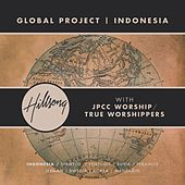 Play & Download Global Project Indonesia (with JPCC Worship / True Worshippers) by Hillsong Global Project | Napster