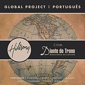 Play & Download Global Project Português (with Diante Do Trono) by Hillsong Global Project | Napster