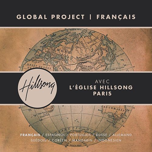 Play & Download Global Project Français (with Hillsong Church Paris) by Hillsong Global Project | Napster