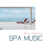 Spa Music: Most Relaxing Spa Music, Relaxation Music, Relaxing Spa Sounds, Nature Sounds and Spa Dreams for relaxation, Meditation, Massage, Yoga, Reiki and Tai CHi by Spa Relaxation