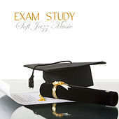 Exam Study Soft Jazz Music, Soft Music to Increase Brain Power, Classical Soft JazzStudy Music for Relaxation, Concentration and Focus on Learning , Classical Smooth Jazz Songs by Exam Study Soft Jazz Music Collective