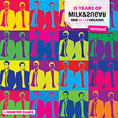 15 Years of Milk & Sugar (One and a half Decades - Remixed) by Various Artists