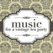 Music For A Vintage Tea Party von Various Artists