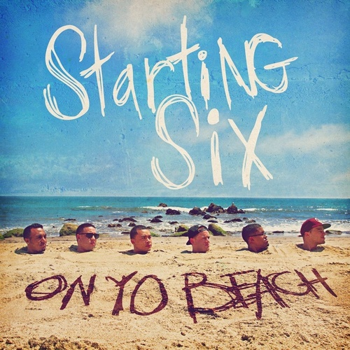Play & Download On Yo Beach by Starting Six | Napster
