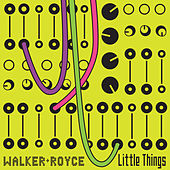 Play & Download Little Things by Walker & Royce | Napster