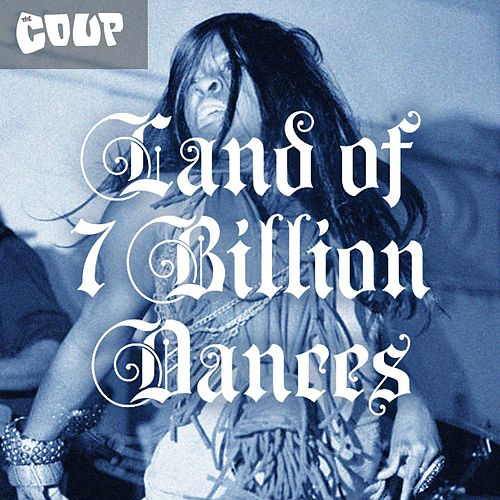 Play & Download Land of 7 Billion Dances by The Coup | Napster