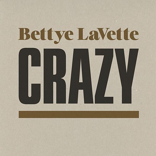 Play & Download Crazy by Bettye LaVette | Napster