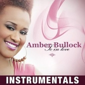Play & Download So in Love Instrumentals by Amber Bullock | Napster