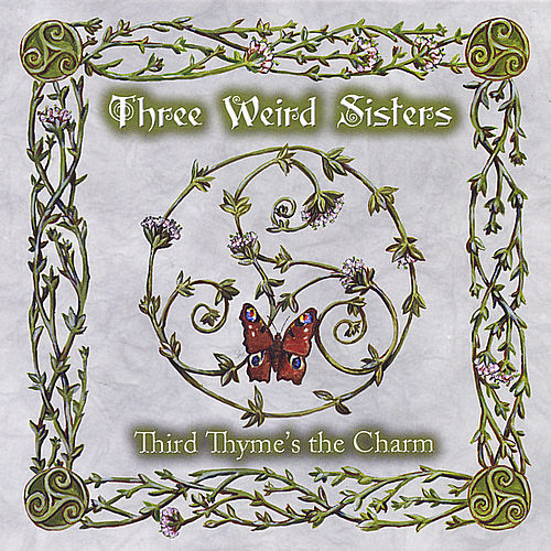 Play & Download Third Thyme's the Charm by Three Weird Sisters | Napster