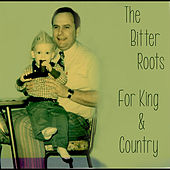Play & Download For King and Country by The Bitter Roots | Napster