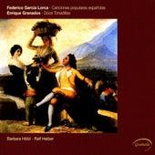 Play & Download Garcia Lorca: Canciones populares espanolas – Granados: Doce Tonadillas by Barbara Holzl | Napster