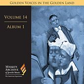 Milken Archive Digital Volume 14, Album 1: Golden Voices in the Golden Land - The Great Age of Cantorial Art in America by Benzion Miller