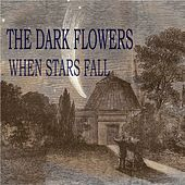 Play & Download When Stars Fall EP by The Dark Flowers | Napster