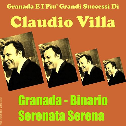 Play & Download Granada e I piu' grandi successi di by Claudio Villa | Napster