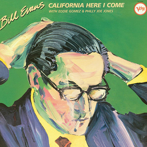 Play & Download California Here I Come by Bill Evans | Napster