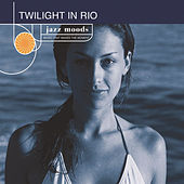 Play & Download Jazz Moods: Twilight In Rio by Various Artists | Napster
