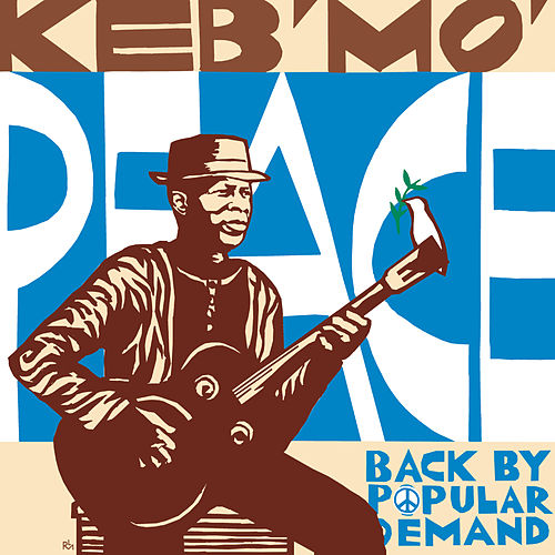 Play & Download Peace... Back By Popular Demand by Keb' Mo' | Napster