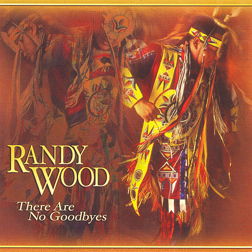 Play & Download There Are No Goodbyes by Randy Wood | Napster