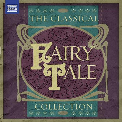 Play & Download The Classical Fairy Tale Collection by Various Artists | Napster
