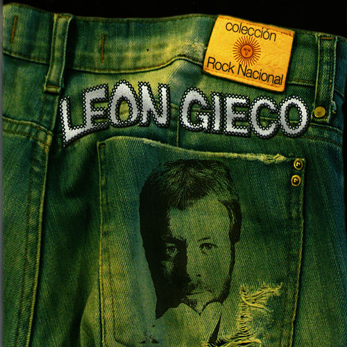 Play & Download Colección Rock Nacional: León Gieco by Leon Gieco | Napster
