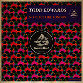 No Place Like London EP by Todd Edwards