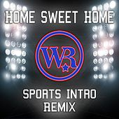 Home Sweet Home-Sports Intro Remix by Whisky Row