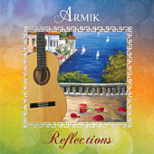 Play & Download Reflections by Armik | Napster